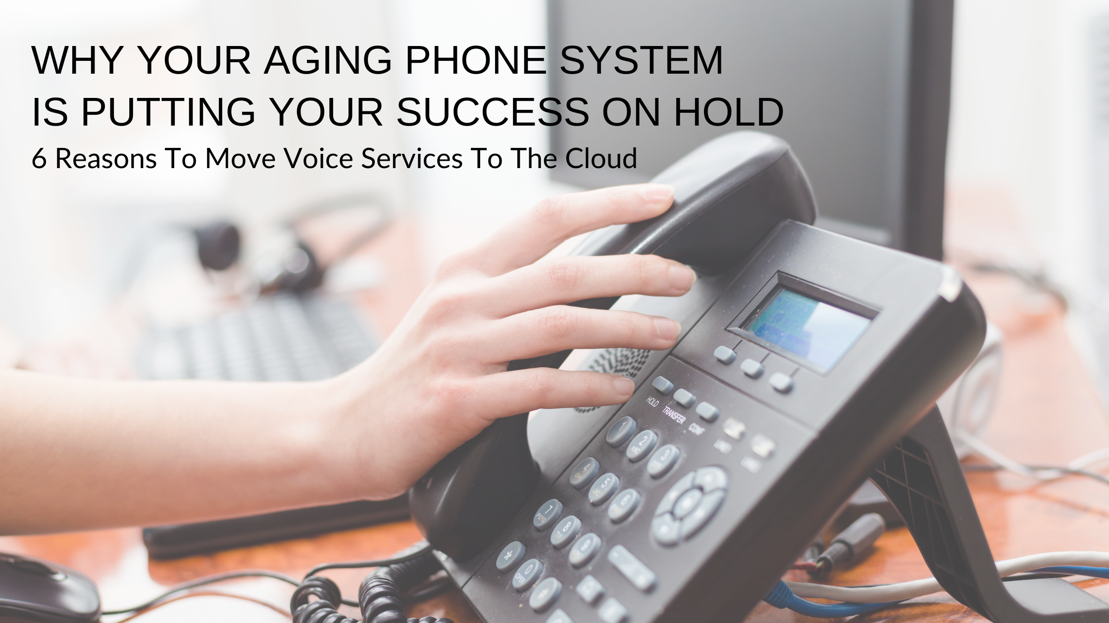 Why You Should Consider Modern Phone Technology For Your Business.